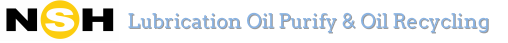 NSH - Lubrication Oil Purify & Oil Recycling